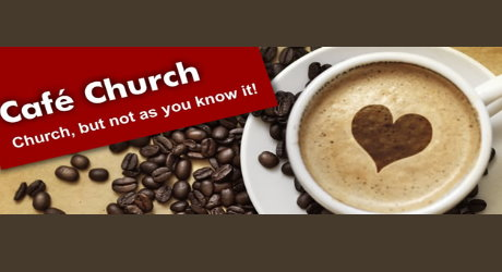 Cafe Church Sunday 18th November 10am